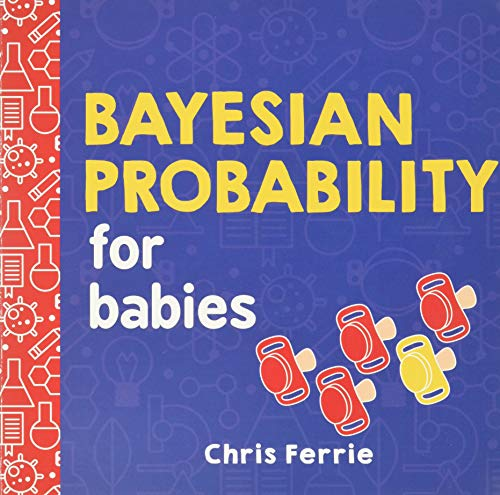 Bayesian Probability for Babies (Baby University)