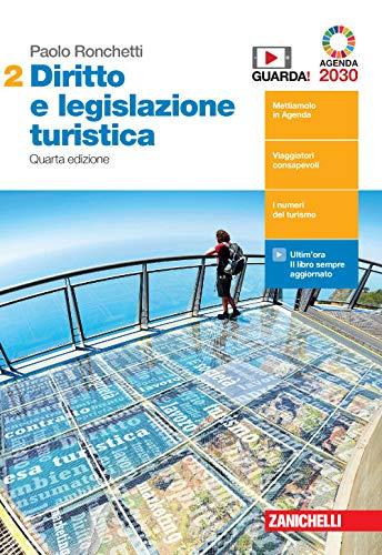 Diritto e legislazione turistica. Per le Scuole superiori. Con Contenuto digitale (fornito elettronicamente). Fondamenti di diritto commerciale, impresa e contratti turistici (Vol. 2)