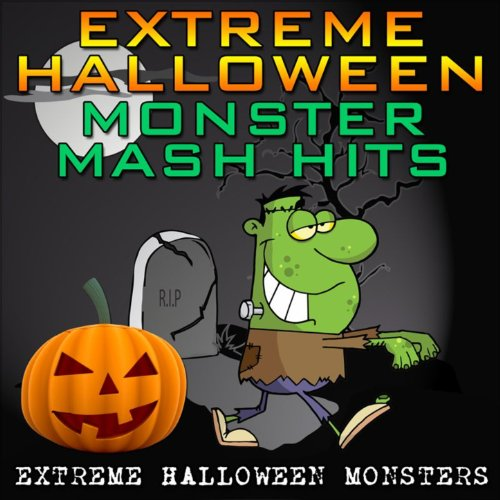 Extreme Halloween Monster Mash Hits [Clean]