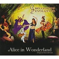 Bellydance Evolution: Alice In Wonderland Soundtrack