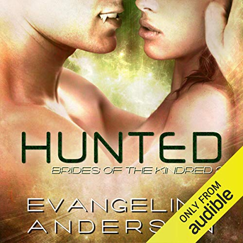 Hunted     Brides of the Kindred, Book 2              By:                                                                                                                                 Evangeline Anderson                               Narrated by:                                                                                                                                 Anne Johnstonbrown                      Length: 16 hrs and 52 mins     753 ratings     Overall 4.4