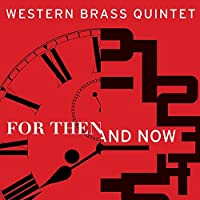 For Then And Now by Western Brass Quintet