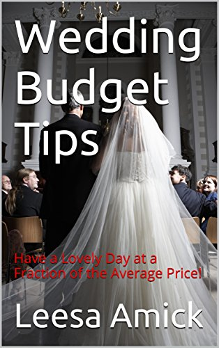 Wedding Budget Tips: Have a Lovely Day at a Fraction of the Average Price! (English...