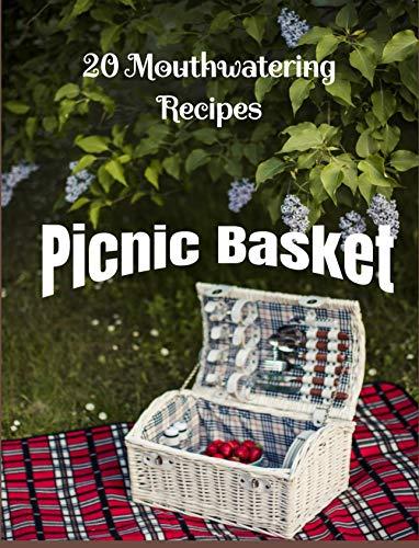 PICNIC BASKET: 20 MOUTHWATERING RECIPES (Summer fun Book 1) (English Edition)