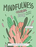 Mindfulness Coloring Book: A Relaxing Coloring Therapy Gift Book for Adults Relaxation with Stress Relieving, Nature Art Designs and Mindful Patterns to Relax Your Mind, Body and Soul