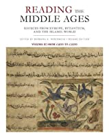 Reading the Middle Ages: Sources from Europe, Byzantium, and the Islamic World: From c.900 to c.1500