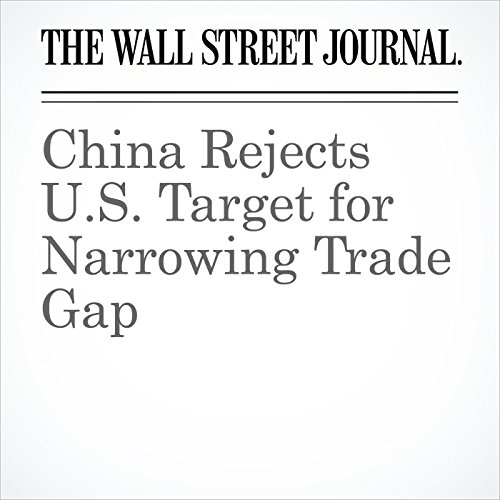 China Rejects U.S. Target for Narrowing Trade Gap copertina