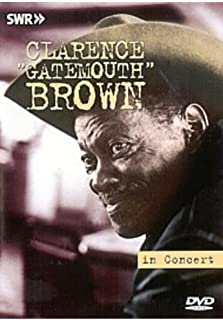 Clarence 'gatemouth' Brown: Live In Concert