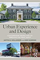 Urban Experience and Design: Contemporary Perspectives on Improving the Public Realm