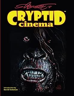 Cryptid Cinema: Meditations on Bigfoot, Bayou Beasts & Backwoods Bogeymen of the Movies
