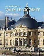The Château of Vaux-le-Vicomte de Jean-Marie Pérouse de Montclos