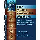 Teen Conflict Management Workbook - Facilitator Reproducible Self-Assessments, Exercises & Educational Handouts (Teen Mental Health and Life Skills Workbooks)