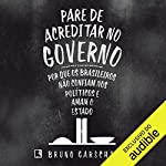 Pare de acreditar no governo [Stop Believing in Government]