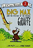 Big Max and the Mystery of the Missing Giraffe (I Can Read, Level 2)