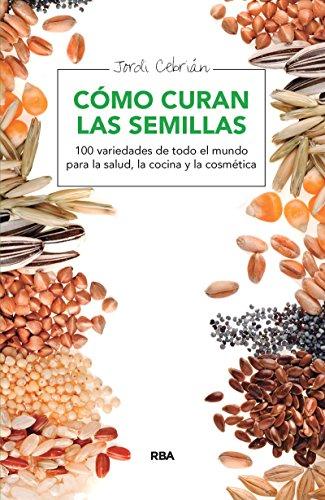 Cómo curan las semillas (SALUD) eBook: Cebrián, Jordi: Amazon.es ...