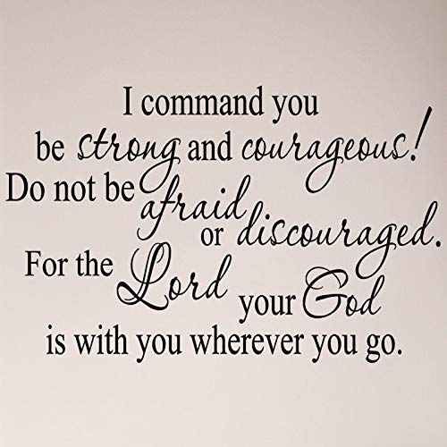 Sticker mural I Command You to Be Strong and Courageous Do Not Be Afraid Or Discouraged for The Lord Your God is with where You Go