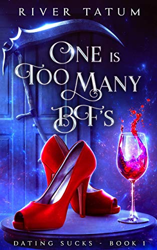 One Is Too Many BF'S: A Paranormal Women's Fiction Series (Dating Sucks Book 1) (English Edition)