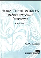 History, Culture & Region in Southeast Asian Perspectives (Studies on Southeast Asia, Vol 26)