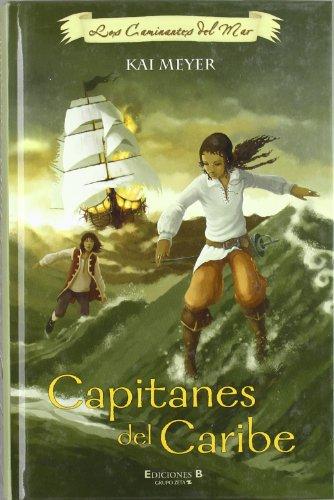 CAPITANES DEL CARIBE: LOS CAMINANTES DEL MAR I (1ER. VOLUMEN TRILOGIA) (ESCRITURA DESATADA)