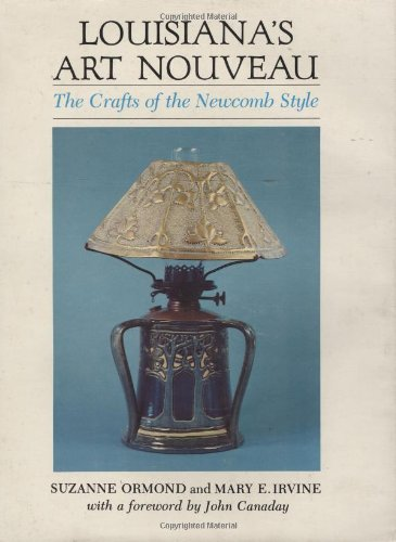 Louisiana's Art Nouveau: The Crafts of the Newcomb Style
