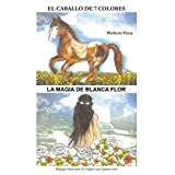 The Horse of Seven Colors-White Flower's Magic (English Edition)