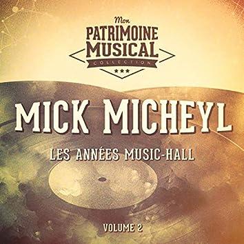 Les années music-hall : Mick Micheyl, Vol. 2