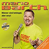 Songtexte von Mario Barth - Männer sind bekloppt, aber sexy!