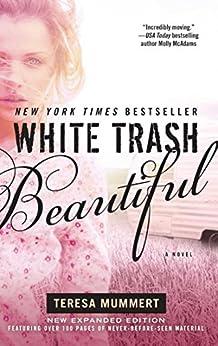 White Trash Beautiful by [Teresa Mummert]