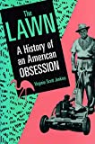 The Lawn: A History of an American Obsession
