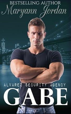Gabe: Alvarez Security Series by Maryann Jordan Shannon Brandee Eversoll(2015-03-29)