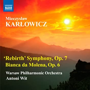 Karlowicz: 'Rebirth' Symphony - Bianca da Molena
