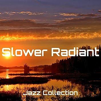 Slower Radiant