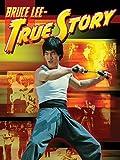 Bruce Lee: True Story
