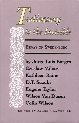 Testimony to the Invisible: Essays on Swedenborg