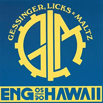 Gessinger, Licks E Maltz