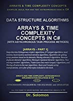Arrays and Time Complexity Implementation Solutions in C# Front Cover