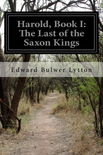 Harold, Book I: The Last of the Saxon Kings