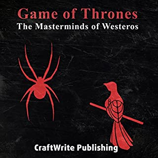 Game of Thrones: The Masterminds of Westeros: Varys and Littlefinger: Game of Thrones Mysteries and Lore, Book 4                   By:                                                                                                                                 CraftWrite Publishing                               Narrated by:                                                                                                                                 Johnny Robinson                      Length: 59 mins     27 ratings     Overall 4.4
