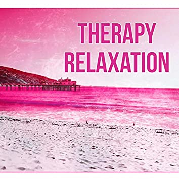 Therapy Relaxation – Spa Relax, Massage Songs, Sounds for Meditation, Sea Waves, Healing Music