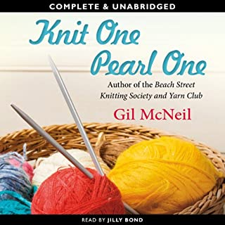 Knit One, Pearl One     A Beach Street Knitting Society Novel, Book 3              By:                                                                                                                                 Gil McNeil                               Narrated by:                                                                                                                                 Jilly Bond                      Length: 10 hrs and 15 mins     17 ratings     Overall 3.7