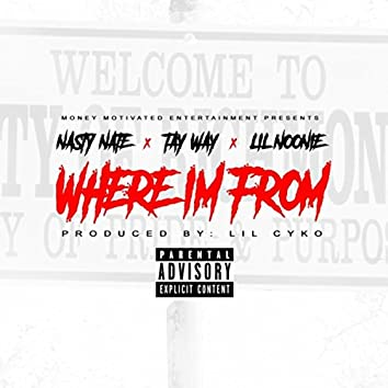 Where I'm From (feat. Tay Way & Lil Noonie)