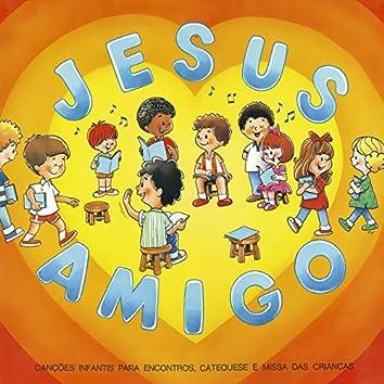 Jesus Amigo (Canções Infantis para Encontros, Catequese e Missa Com Crianças)