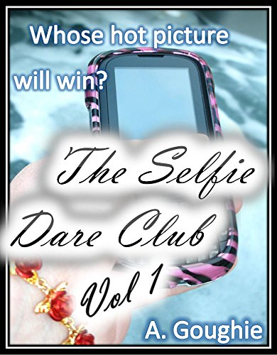 The Selfie Dare Club: Whose Hot Picture Will Win? (English Edition)