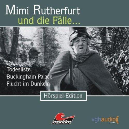Todesliste, Buckingham Palace, Flucht im Dunkeln (Mimi Rutherfurt und die Fälle... 4-6) audiobook cover art