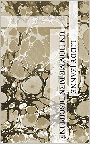 Un Homme Bien Discipliné PDF Books