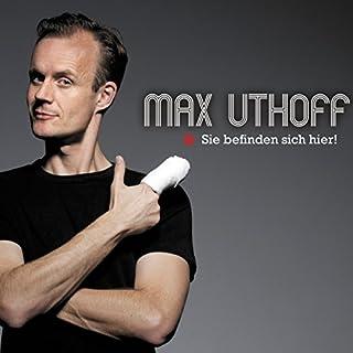 Sie befinden sich hier!                   Autor:                                                                                                                                 Max Uthoff                               Sprecher:                                                                                                                                 Max Uthoff                      Spieldauer: 1 Std. und 11 Min.     84 Bewertungen     Gesamt 4,3