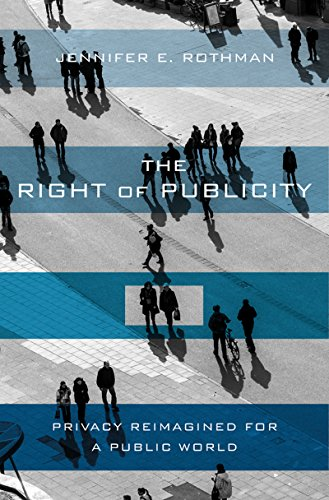 The Right of Publicity: Privacy Reimagined for a Public World (English Edition)