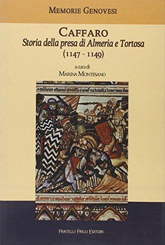 Caffaro. Storia della presa di Almeria e Tortosa (1147-1149)