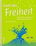 Saat der Freiheit - Impulse für aufblühende Bildungslandschaften (Akt) by Bertrand Stern...