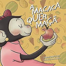 A macaca quer maçã (#leiaparaumacriança Livro 1) por [Sarah Baptista, Rafael Bersi, Helga Baptista de Almeida]